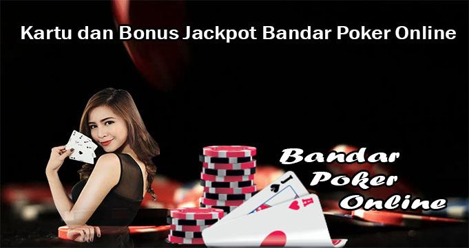 Kartu dan Bonus Jackpot Bandar Poker Online