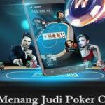 Trik Memperbesar Peluang Menang Judi Poker Online