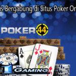 Alasan Harus Bergabung di Situs Poker Online Terbaik